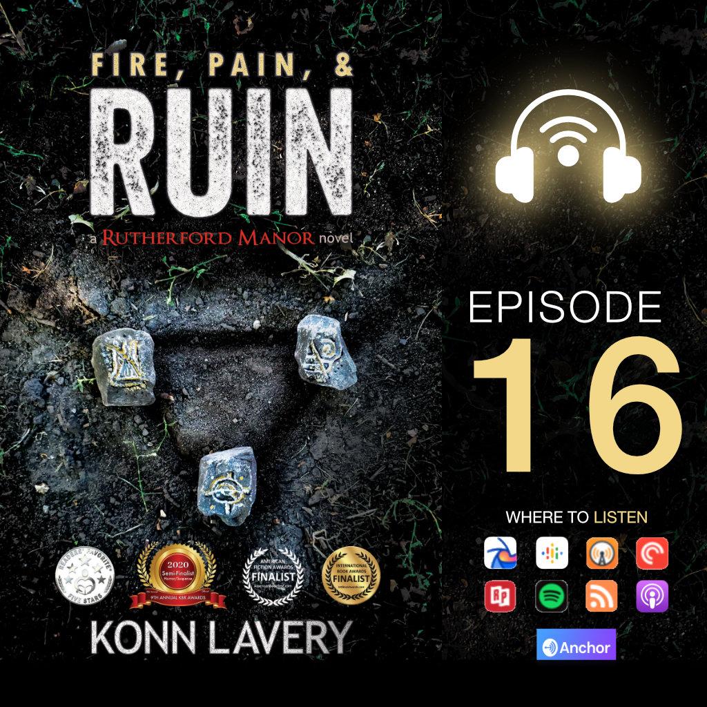Fire, Pain, & Ruin Audiobook Konn Lavery: Episode 16