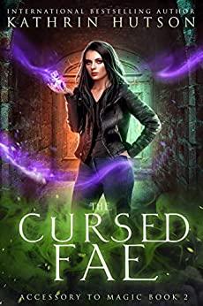 The Cursed Fae (Accessory to Magic Book 2)