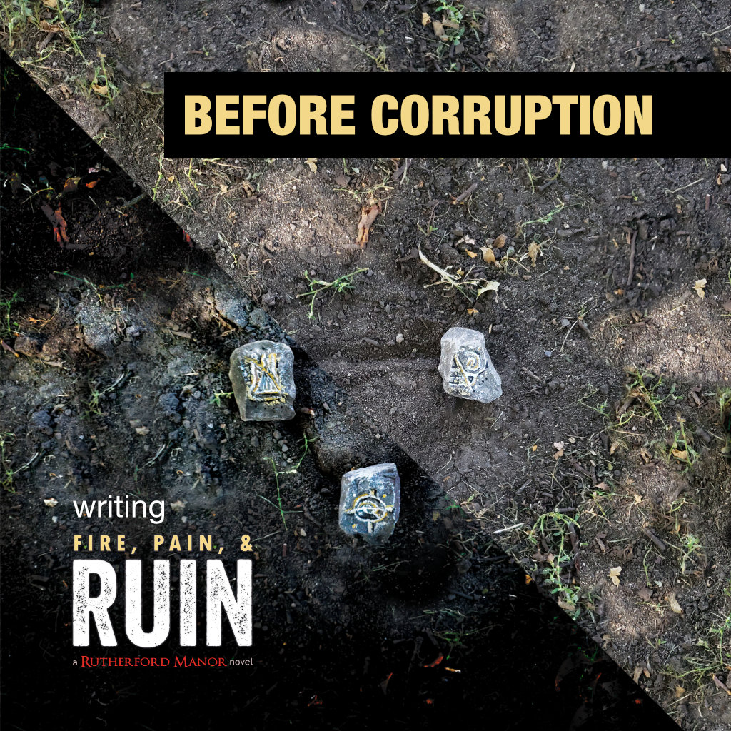 Before Corruption: Writing Fire, Pain, & Ruin