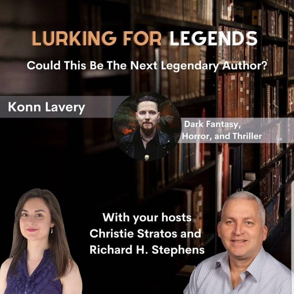 #LurkingForLegends 021 with - Konn Lavery, Dark Fantasy, Horror, and Thriller Author