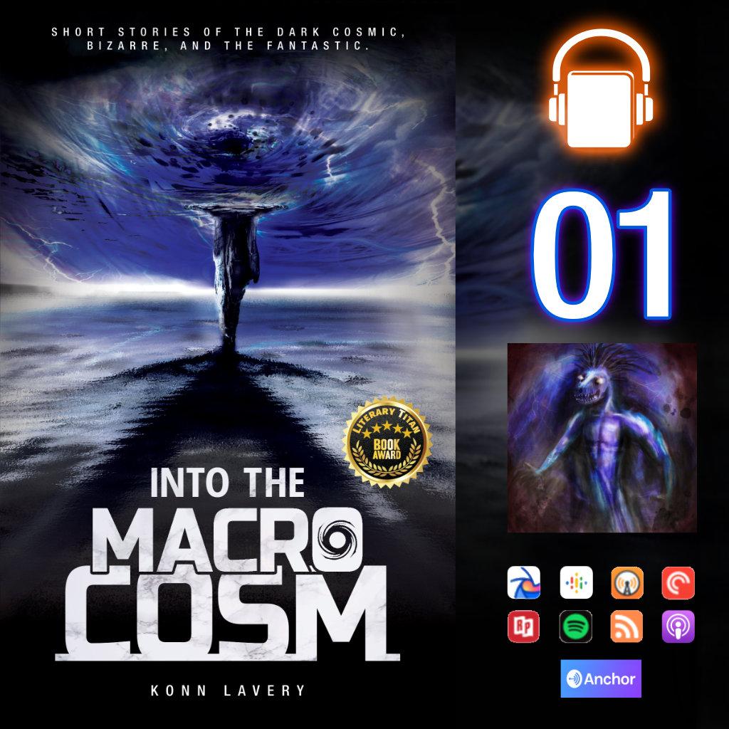 Audiobook Into the Macrocosm: Konn Lavery episode 01