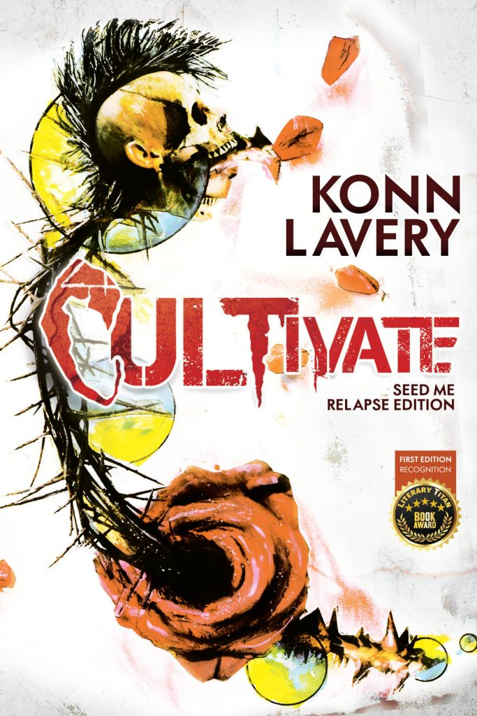 Cultivate: Seed Me Relapse Edition | Konn Lavery Edmonton Horror
