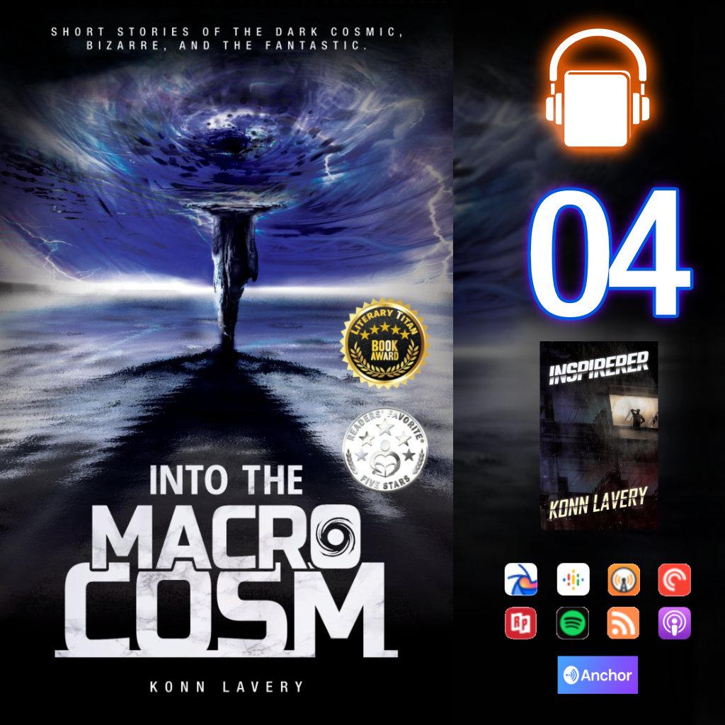 Audiobook Into the Macrocosm: Konn Lavery episode 03