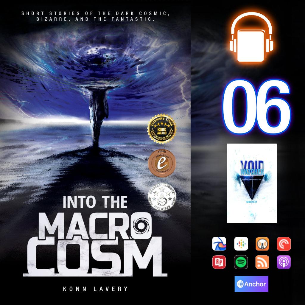 Audiobook Into the Macrocosm: Konn Lavery episode 06